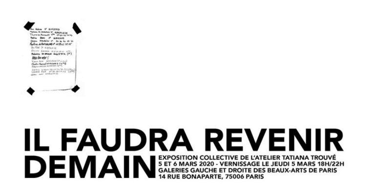 Il faudra revenir demain – 05 & 06/03 – Beaux-Arts de Paris