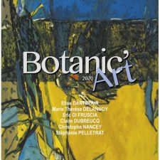 BOTANIC'ART – 28/03 AU 07/06 – CENTRE D'ART LA FALAISE, COTIGNAC