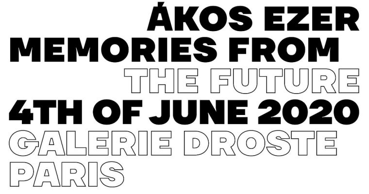 Ákos Ezer – Memories from the future – 04 au 27/06 – Galerie Droste, Paris