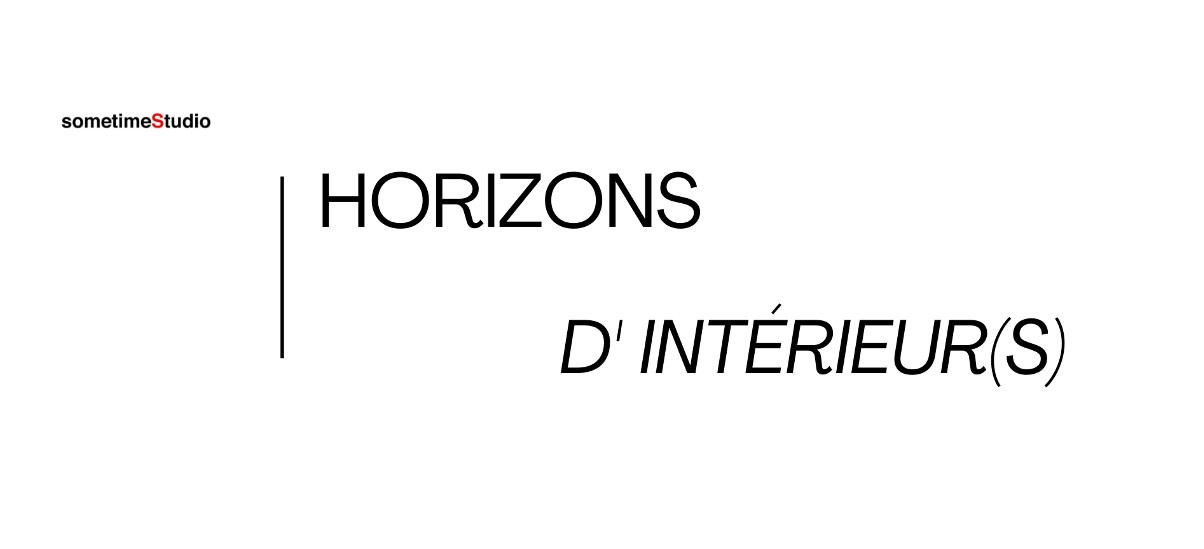 Horizons d'intérieur(s) – 04/07 au 12/09 – sometimeStudio, Paris
