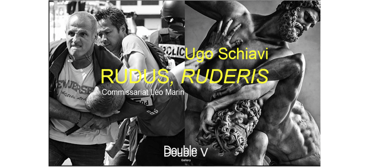 04/05▷16/06 – UGO SCHIAVI – RUDUS, RUDERIS – DOUBLE V GALLERY MARSEILLE