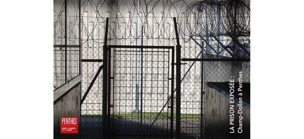 25/04▷31/10 – « LA PRISON EXPOSÉE, Champ-Dollon à Penthes » – Château de Penthes – Genève