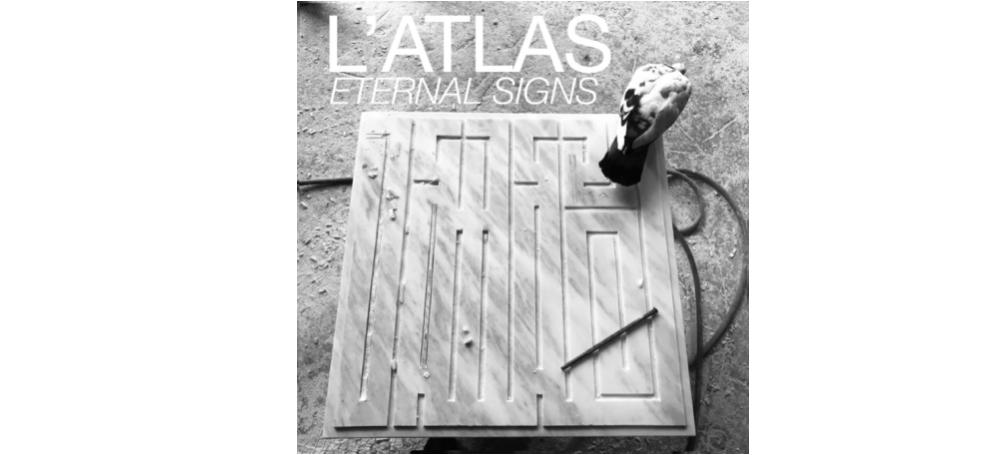 27/05▷01/07 – L'ATLAS – ETERNAL SIGNS – GALERIE MARTINE EHMERBRUXELLES