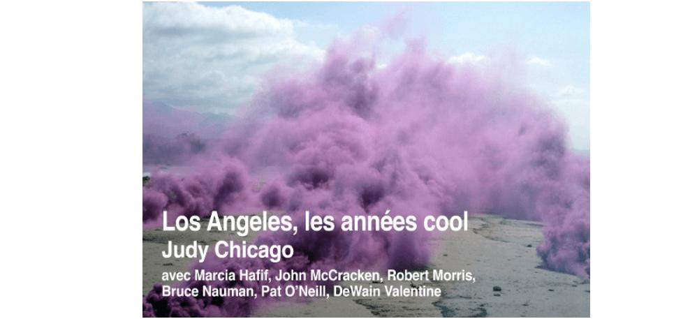 01/07▷04/11 – JUDY CHICAGO – LOS ANGELES, LES ANNÉES COOL  – VILLA ARSON NICE