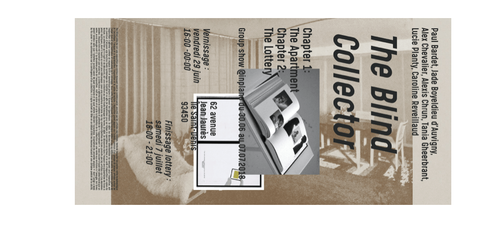 29/06▷07/07 – THE BLIND COLLECTOR – ATELIER IN-PLANO SAINT-DENIS