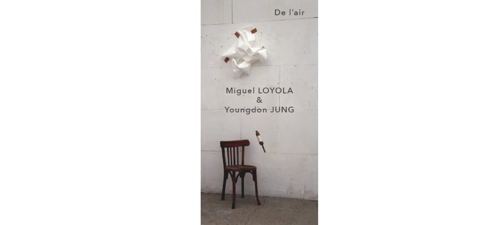 13/07▷26/08 – MIGUEL LOYOLA ETYOUNGDON JUNG – DE L'AIR – USINE UTOPIK TESSY-BOCAGE