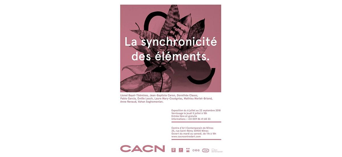 06/07▷22/09 – LA SYNCHRONICITÉ DES ÉLÉMENTS. – CACN – CENTRE D'ART CONTEMPORAIN DE NÎMES