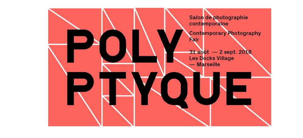 31/08▷02/09 – SALON DE PHOTOGRAPHIE 1ÈRE ÉDITION – POLYPTYQUE 2018 – LES DOCKS VILLAGE MARSEILLE