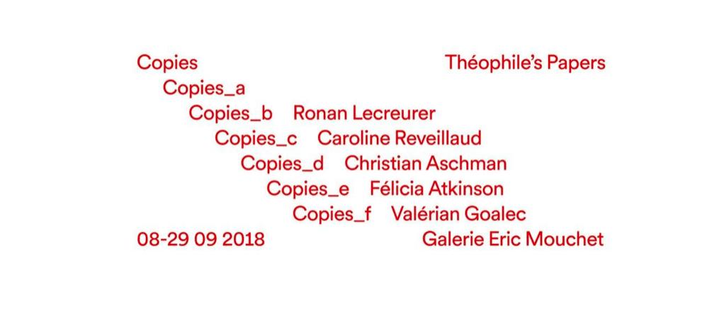 08▷29/09 – COPIES – GALERIE ERIC MOUCHET PARIS