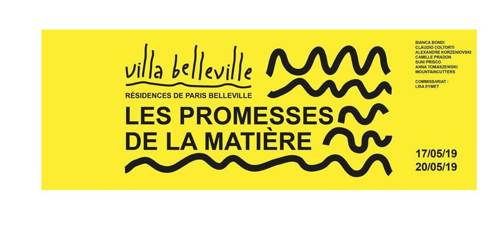 Les Promesses de la Matière –  17 au 20/05 – Villa Belleville – Résidences Paris Belleville, Paris