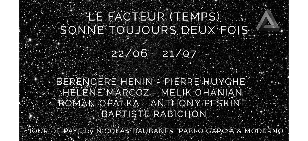 LE FACTEUR (TEMPS) SONNE TOUJOURS DEUX FOIS – DU 22/06 AU 21/07 – DELTA STUDIO ROUBAIX