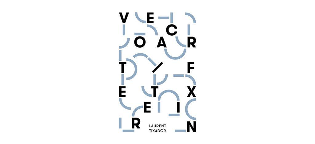 LAURENT TIXADOR - VEOACRF / TERETXIN - DU 16/05 AU 29/06 - ATELIERS VORTEX DIJON