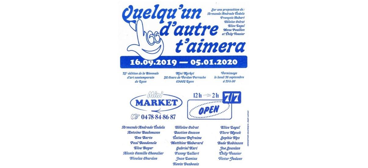 Quelqu'un d'autre t'aimera –  Minimarket 7/7 – 16/09 au 05/01 – Lyon