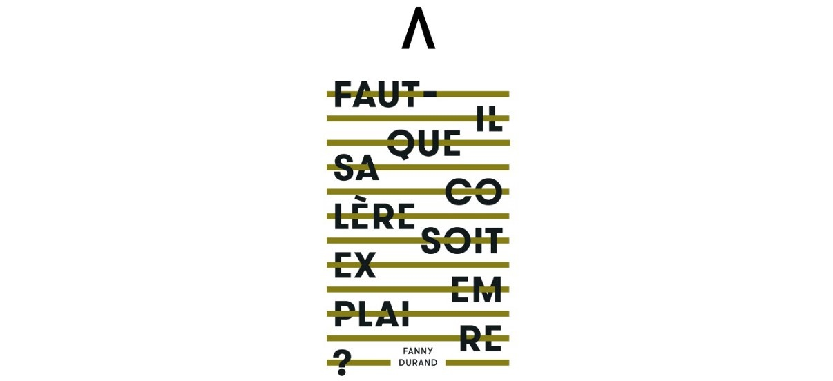Fanny Durand – Faut-il que sa colère soit exemplaire ? – 11/10 au 16/11 – Les Ateliers Vortex, Dijon