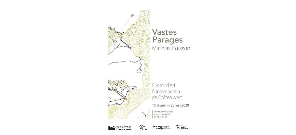 Mathias Poisson – Vastes Parages – 14/02 au 28/06 – Centre d'art contemporain de Châteauvert