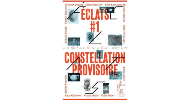 Éclats #1 Constellation provisoire – 20/02 au 27/09 –  Le Creux de l'enfer + Usine du May, Thiers