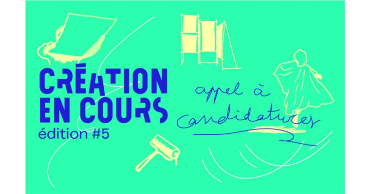 ▷06.05 – Appel à candidatures – Création en cours 2020-2021