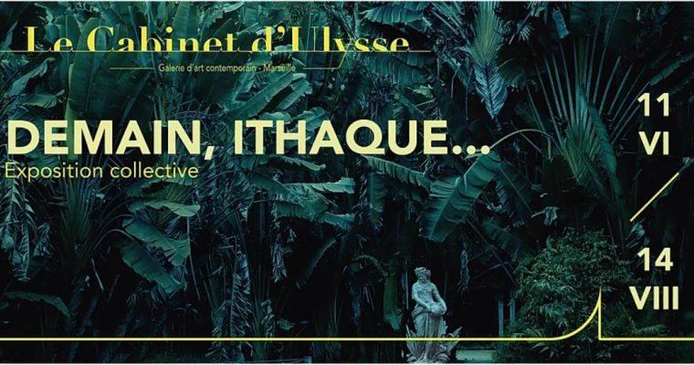 Demain, Ithaque… – 11/06 au 14/08 – Le Cabinet d'Ulysse Marseille