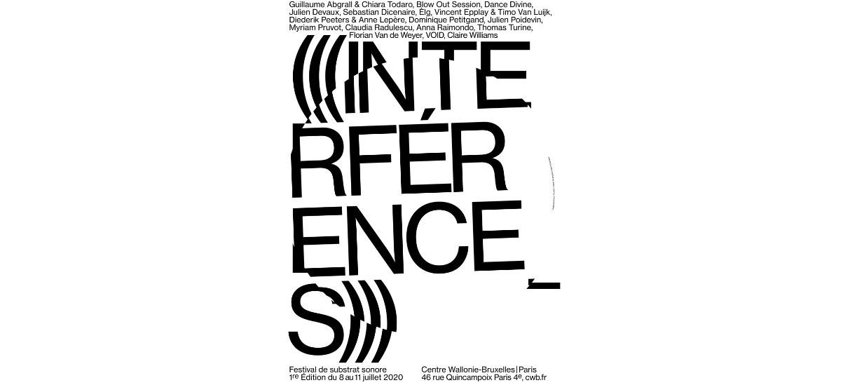 Festival  Interférence_S – 08 au 11/07 – Centre Wallonie-Bruxelles à Paris