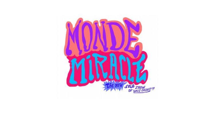 Louis Granet – Monde Miracle – 19/06 au 31/07 – Gilles Drouault galerie/multiples, Paris