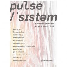 Pulse /ˈsɪstəm/ – 26/06 au 14/08 – L'axolotl Cabinet De Curiosités, Toulon