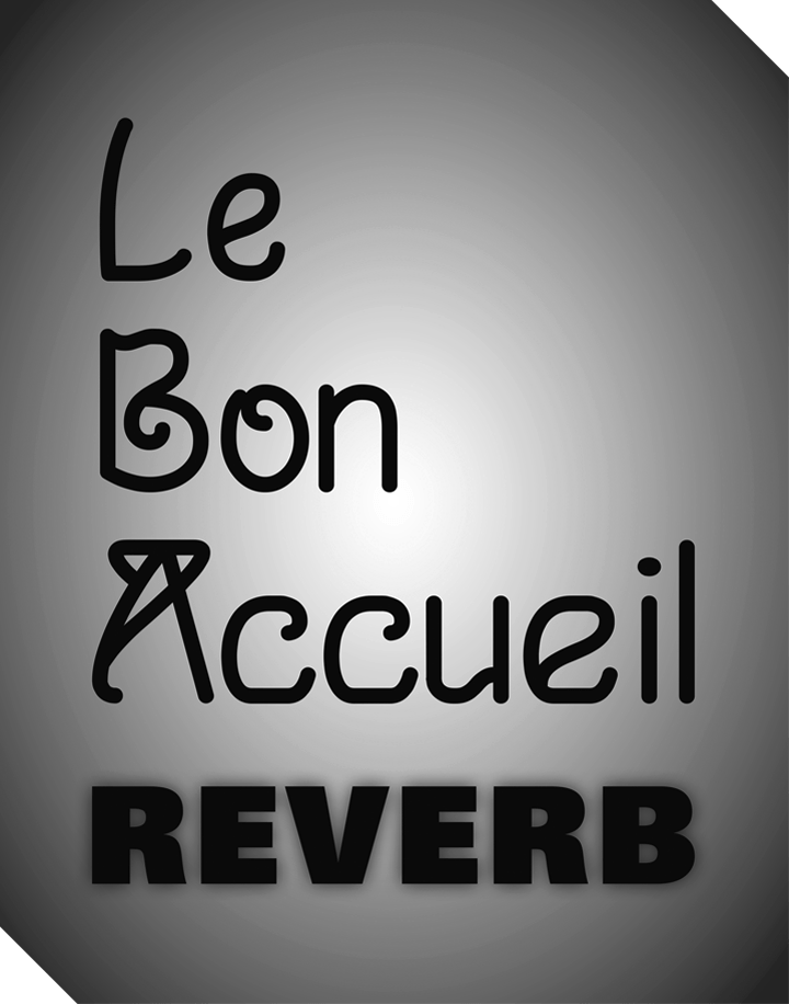 Le Bon Accueil _ Reverb_